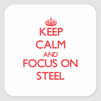 Keep Calm and focus on Steel Square Sticker