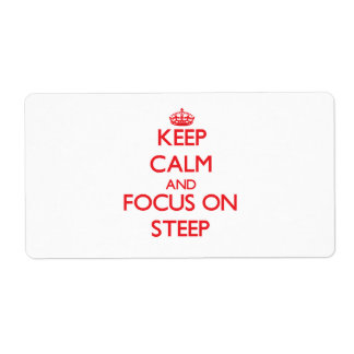 Keep Calm and focus on Steep Shipping Labels