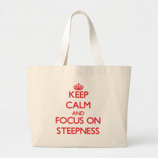 Keep Calm and focus on Steepness Tote Bag