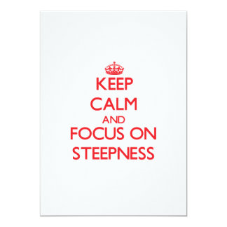 Keep Calm and focus on Steepness Invites