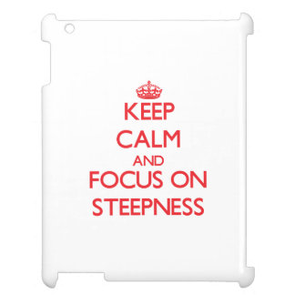 Keep Calm and focus on Steepness iPad Covers