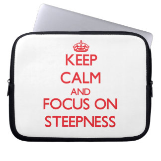 Keep Calm and focus on Steepness Laptop Sleeve