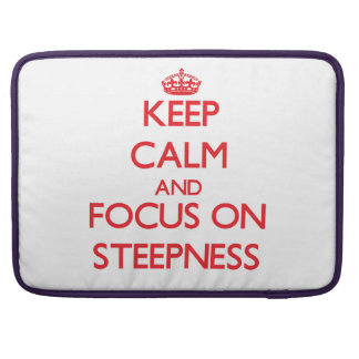 Keep Calm and focus on Steepness Sleeves For MacBook Pro