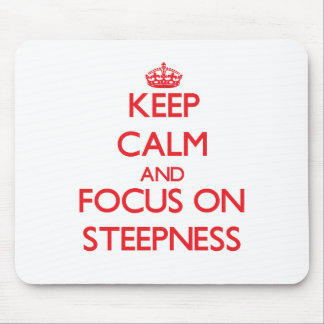 Keep Calm and focus on Steepness Mouse Pad