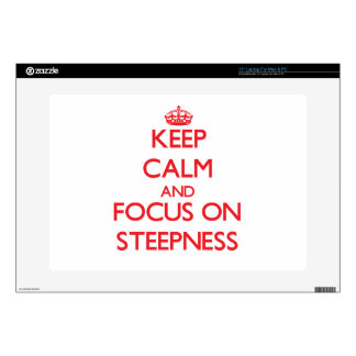 Keep Calm and focus on Steepness Decals For Laptops