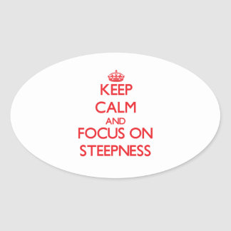 Keep Calm and focus on Steepness Oval Stickers