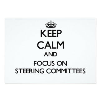 """Keep Calm and focus on Steering Committees 5"""" X 7"""" Invitation Card"""