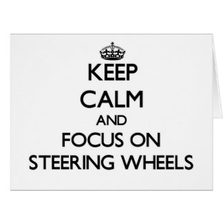 Keep Calm and focus on Steering Wheels Large Greeting Card