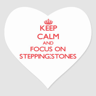 Keep Calm and focus on Stepping-Stones Heart Sticker