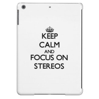 Keep Calm and focus on Stereos iPad Air Cover