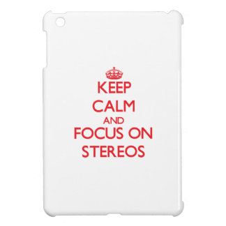 Keep Calm and focus on Stereos iPad Mini Cover