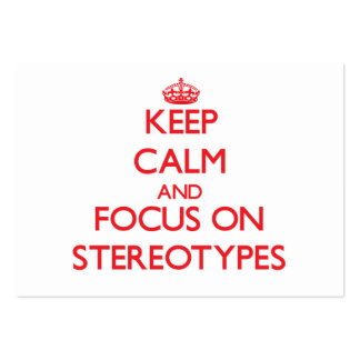 Keep Calm and focus on Stereotypes Business Cards