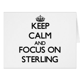 Keep Calm and focus on Sterling Large Greeting Card