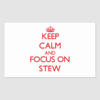 Keep Calm and focus on Stew Rectangle Sticker