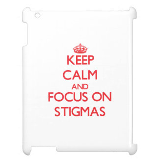 Keep Calm and focus on Stigmas Case For The iPad