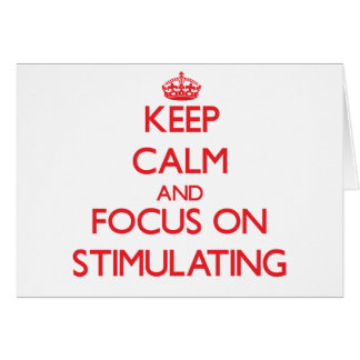 Keep Calm and focus on Stimulating Greeting Card
