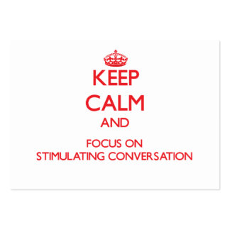 Keep Calm and focus on Stimulating Conversation Business Card Template