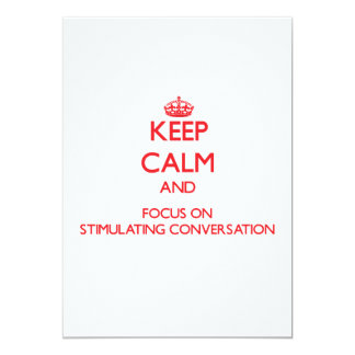 Keep Calm and focus on Stimulating Conversation 5x7 Paper Invitation Card