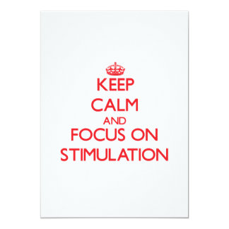 Keep Calm and focus on Stimulation 5x7 Paper Invitation Card