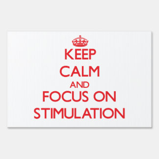 Keep Calm and focus on Stimulation Lawn Sign