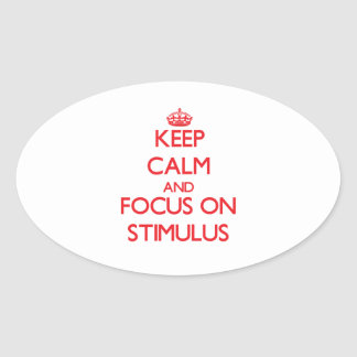 Keep Calm and focus on Stimulus Oval Sticker