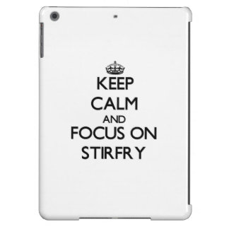 Keep Calm and focus on Stirfry iPad Air Cases