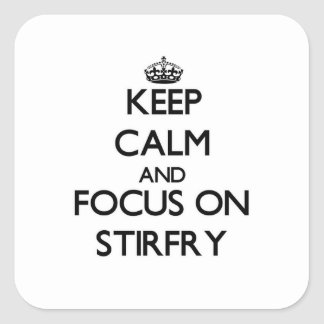 Keep Calm and focus on Stirfry Sticker