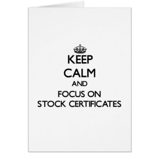 Keep Calm and focus on Stock Certificates Card