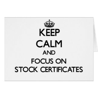 Keep Calm and focus on Stock Certificates Greeting Card