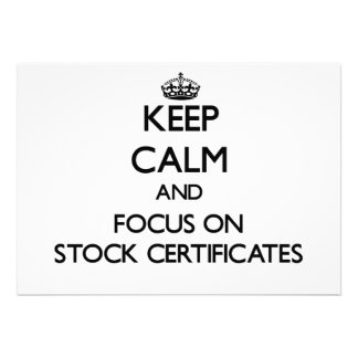 Keep Calm and focus on Stock Certificates Personalized Invitations