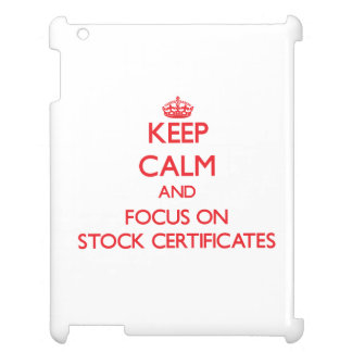 Keep Calm and focus on Stock Certificates iPad Case