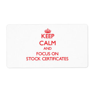 Keep Calm and focus on Stock Certificates Custom Shipping Labels