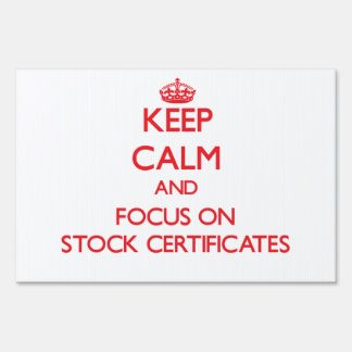 Keep Calm and focus on Stock Certificates Yard Sign