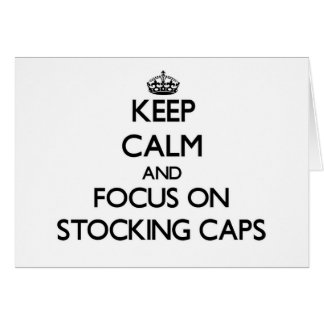 Keep Calm and focus on Stocking Caps Stationery Note Card