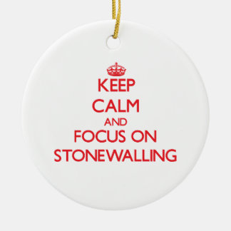 Keep Calm and focus on Stonewalling Ornament