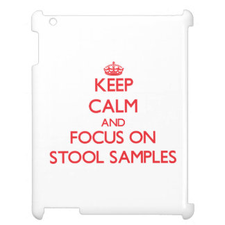 Keep Calm and focus on Stool Samples Cover For The iPad