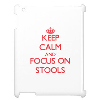 Keep Calm and focus on Stools iPad Case