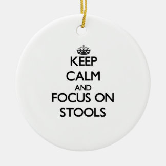 Keep Calm and focus on Stools Double-Sided Ceramic Round Christmas Ornament