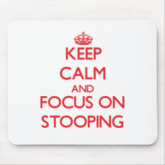 Keep Calm and focus on Stooping Mouse Pads