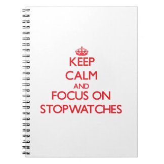 Keep Calm and focus on Stopwatches Note Books