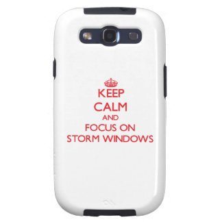 Keep Calm and focus on Storm Windows Samsung Galaxy S3 Cover