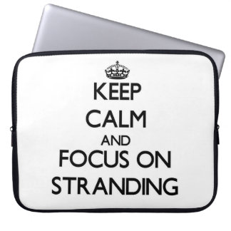 Keep Calm and focus on Stranding Laptop Computer Sleeve