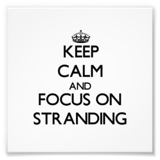 Keep Calm and focus on Stranding Photo