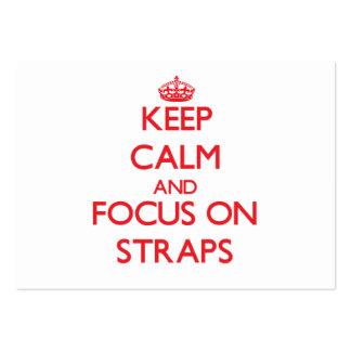 Keep Calm and focus on Straps Business Card Templates