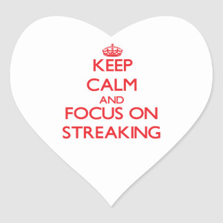 Keep Calm and focus on Streaking Stickers