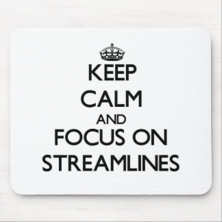 Keep Calm and focus on Streamlines Mouse Pad