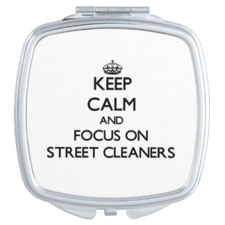 Keep Calm and focus on Street Cleaners Mirrors For Makeup