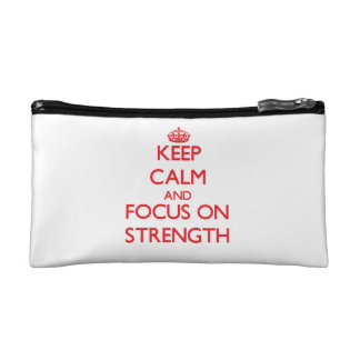 Keep Calm and focus on Strength Cosmetic Bag