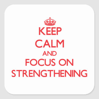 Keep Calm and focus on Strengthening Sticker