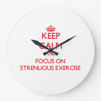 Keep Calm and focus on Strenuous Exercise Clocks